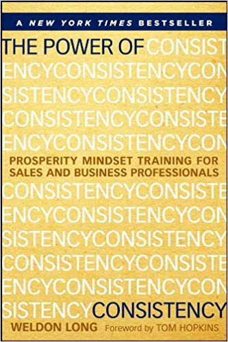 The Power of Consistency by Weldon Long - Blogging Books