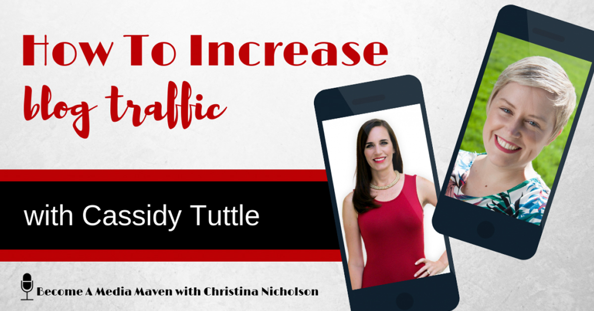 christina nicholson interview with cassidy tuttle for increasing blog traffic